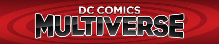 DC Comics Multiverse Toys, Action Figures, Statues, Collectibles, and More!