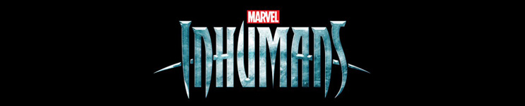 Inhumans (TV Series) Toys, Action Figures, Statues, Collectibles, and More!