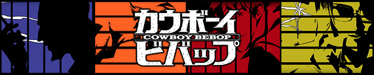 Cowboy Bebop Toys, Action Figures, Statues, Collectibles, and More!