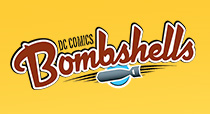 More DC Bombshells Products